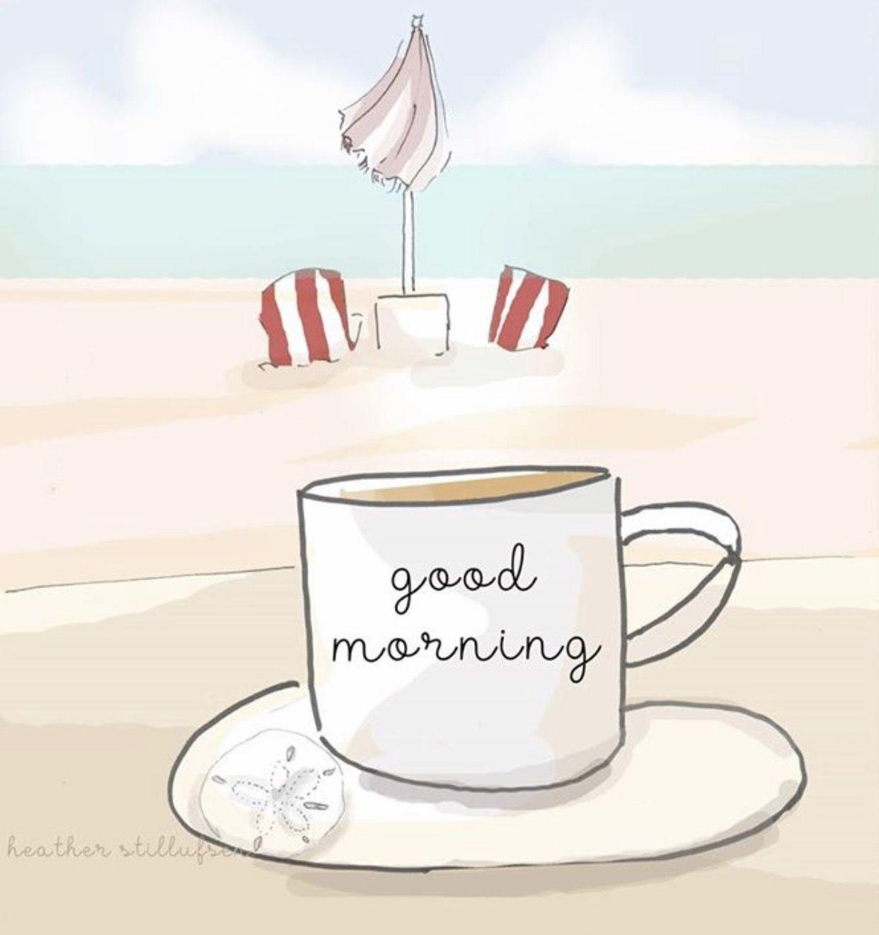 Good Morning beach Coffee Lovers Good morning, Good