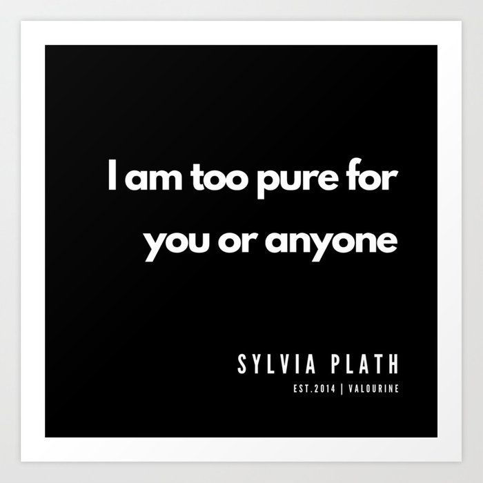 65    | Sylvia Plath Quotes | 190604 Art Print by Quotes And Sayings