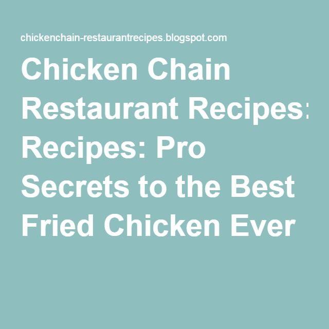 Chicken Chain Restaurant Recipes: Pro Secrets to the Best Fried Chicken Ever