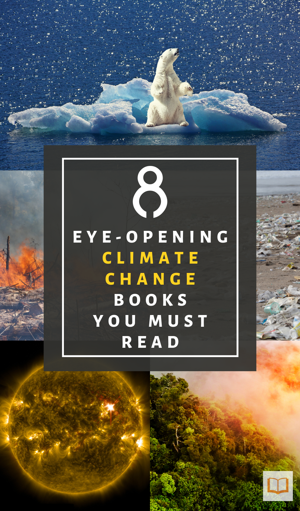8 Eye Opening Books About Climate Change Best Environmental Books Book Of Changes Climate Change Climate Change Facts