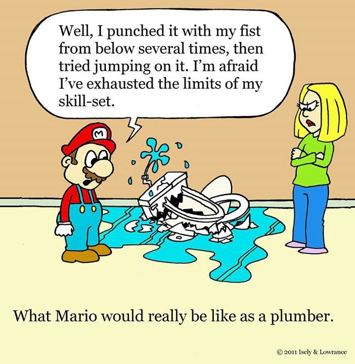 No so good as a plumber.