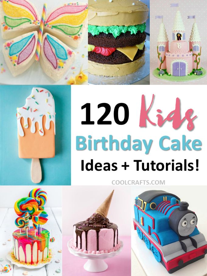 Kids Birthday Cakes 120 Ideas Designs Recipes Birthday