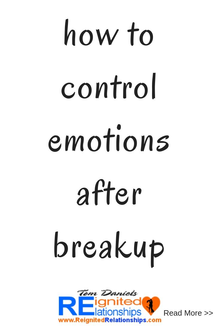 How To Control Emotions After Breakup Breaking Up With Someone You Love Quotes Read More And How To Win Back Your Ex Lover