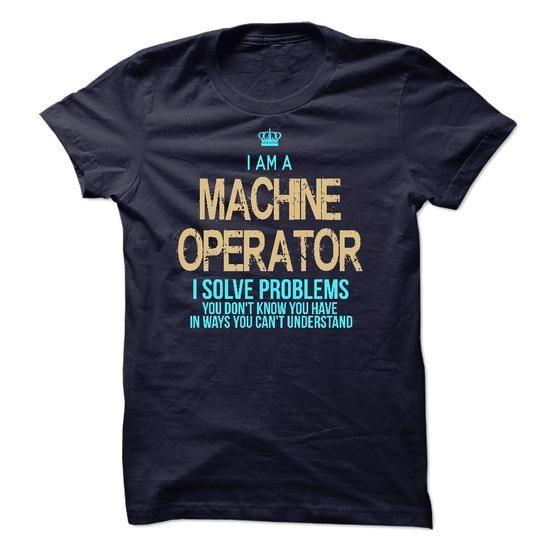 I Am A Machine Operator Job Shirts Pinterest I am - machine operator job description