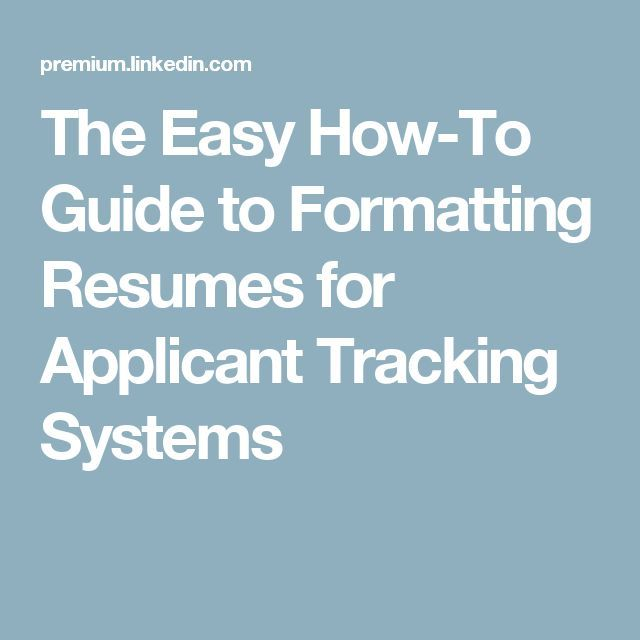 The Easy How-To Guide to Formatting Resumes for Applicant Tracking - resume tracker