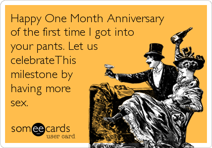 Free flirting ecard happy one month anniversary of the first