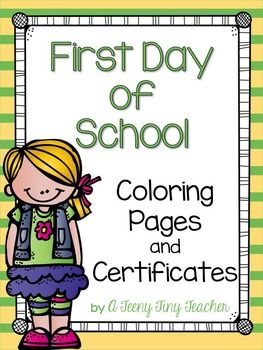 First Day Of School Certificates And Coloring Worksheets First