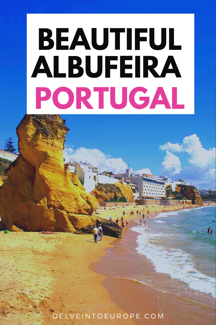 Albufeira Portugal: Sublime Beaches,   Buzzing Nightlife & A Fascinating Old Town  #bestplacesinportugal