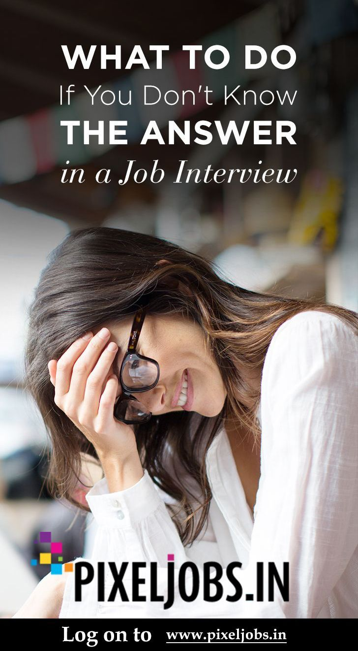 Elegant What To Do If You Donu0027t Know The Answer In An Job Interview? Log On To