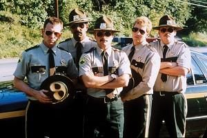 The Broken Lizard Gang (ok they play State Troopers)