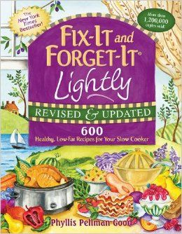 Fix-It and Forget-It Lightly Revised & Updated: 600 Healthy, Low-Fat Recipes for Your Slow Cooker: Phyllis Pellman Good: 9781561487189: Amaz...