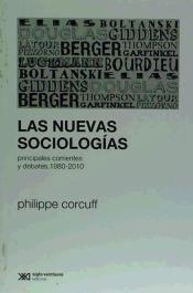 Las nuevas sociologías : principales corrientes y debates, 1980-2010 / Philippe Corcuff http://absysnetweb.bbtk.ull.es/cgi-bin/abnetopac?ACC=DOSEARCH&xsqf99=504754.