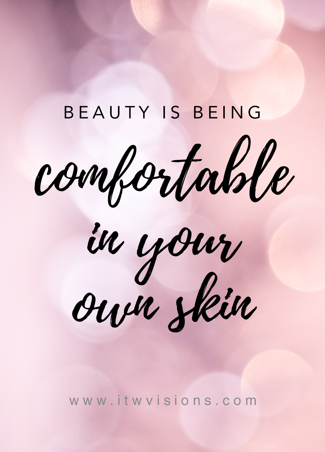 Beauty Is Being Comfortable In Your Own Skin This Is A Great