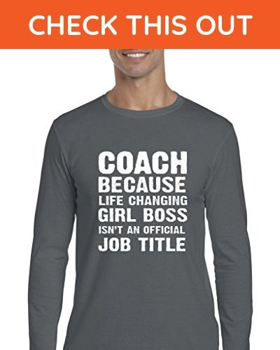 299e12b1 Ugo Coach Because Life Changing Girl Boss Isnt Job Title Humor Xmas  Birthday Softsyle Long Sleeve Men's T-Shirt Tee - Holiday and seasonal  shirts (*Amazon ...