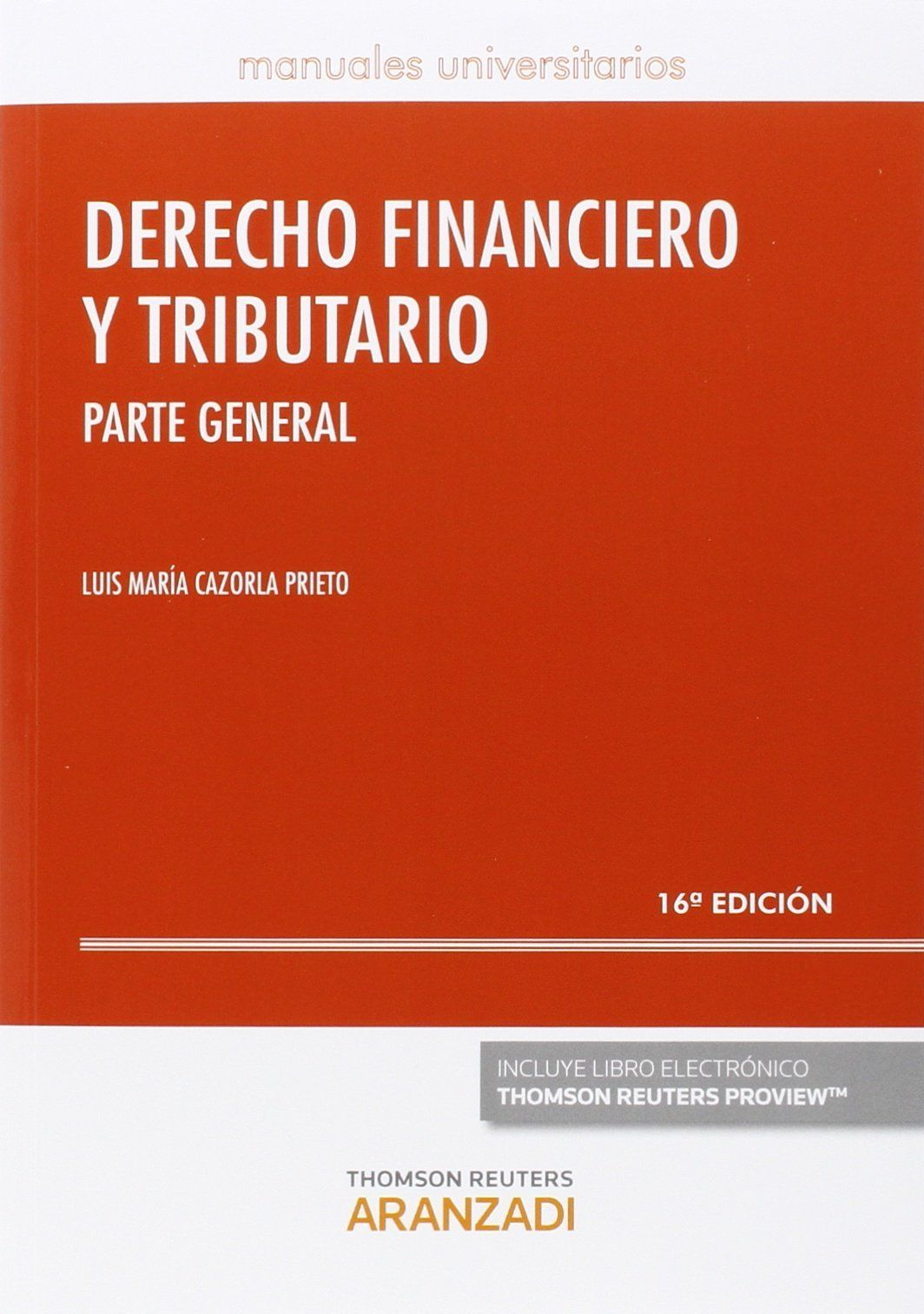 Derecho financiero y tributario. Parte general / Luis María Cazorla Prieto