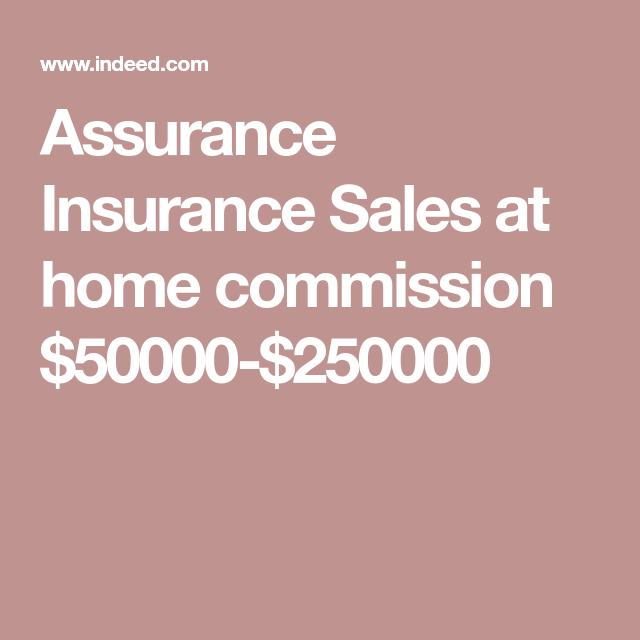Assurance Insurance Sales At Home Commission 50000 250000