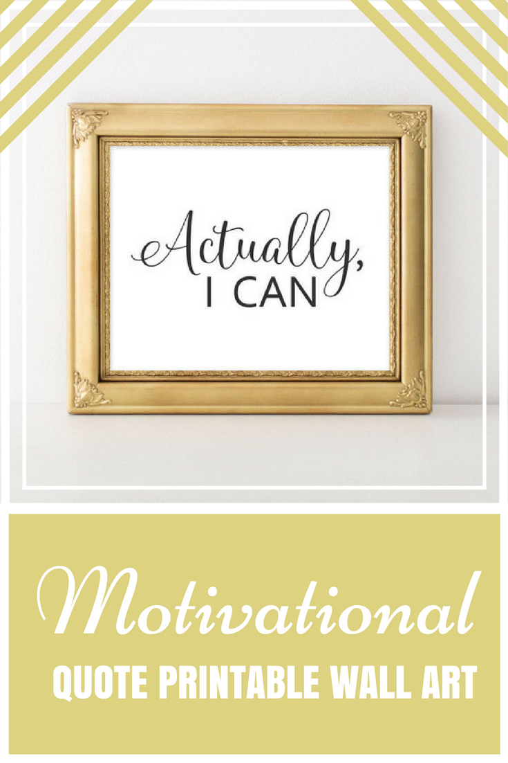 Quote Printable Wall Art, Actually I can motivational printable ...