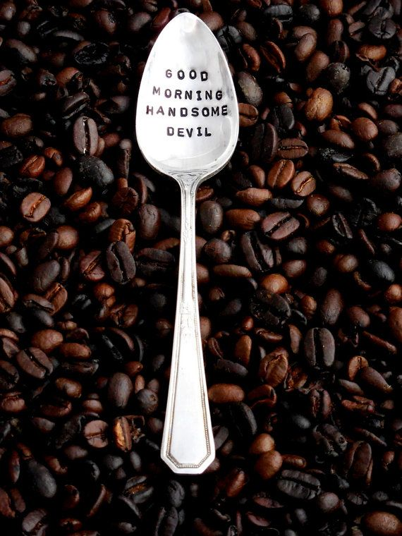 Good Morning Handsome Devil. Hand Stamped Teaspoon. Hand Stamped Vintage Coffee Spoon. Valentine's Day Gift for Him. Coffee Lover. Love. Gift for Him. Gift for Hard to buy for Guy.