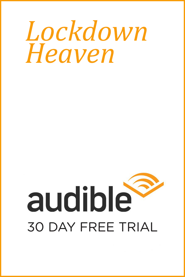 Lockdown Heaven Is Audibles 30 Day Free Trial Treat Yourself To Audible In 2020 Audible Books Free Audible Books Free Teacher
