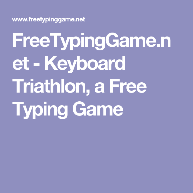 FreeTypingGame net - Keyboard Triathlon, a Free Typing Game