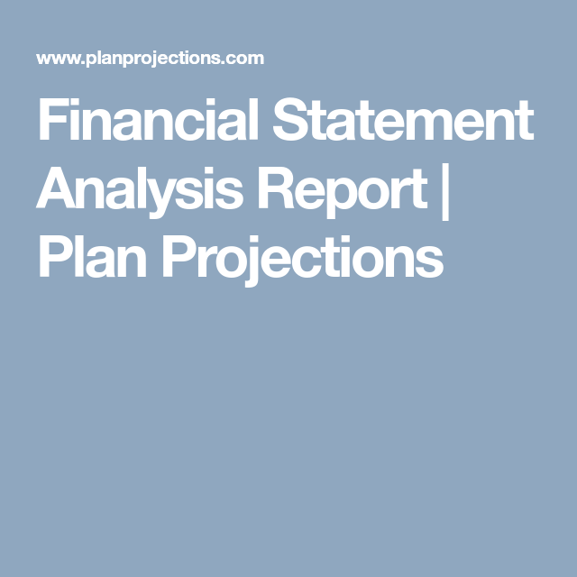 Financial Statement Analysis Report  Plan Projections  Business