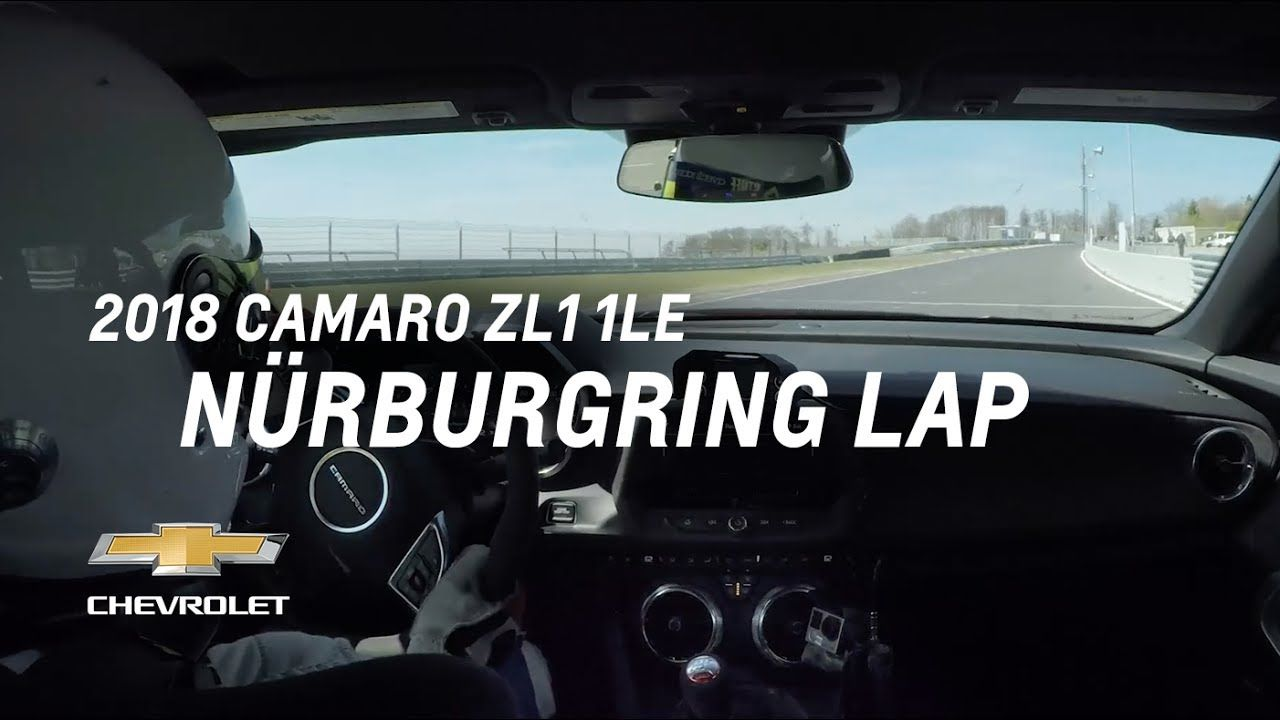The 2018 Camaro Zl1 1le Conquers Nurburgring With A 7 16 04 Lap Time Drops Mic And Rolls Away Bowtieboom Baby Camaro Zl1 2018 Camaro Zl1 Camaro