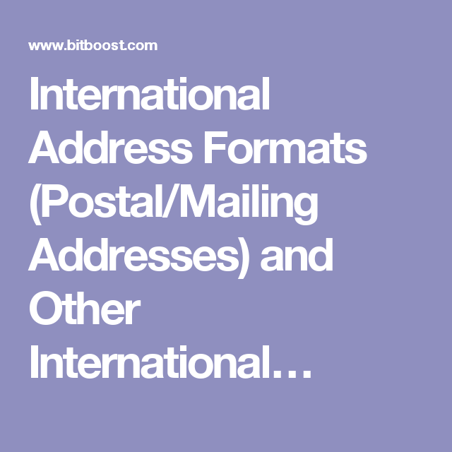 International Address Formats PostalMailing Addresses And Other