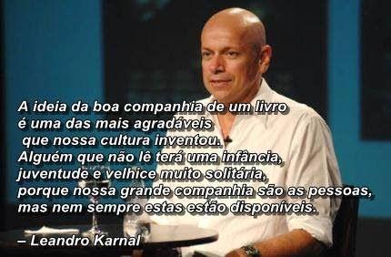 Leandro Karnal Frases Inteligentes Citações E Leandro