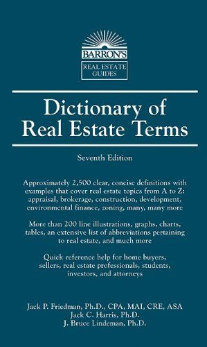 Dictionary Of Real Estate Terms Barron S Business Libraryusergroup Com The Library Of Lib Real Estate Terms Real Estate Exam Real Estate License