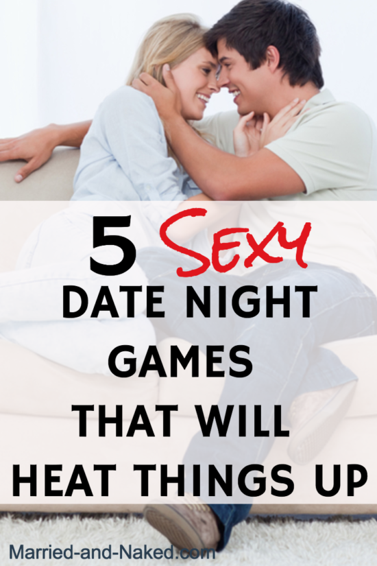 5 Sexy Date Night Games - Marriage Blog Married and Naked