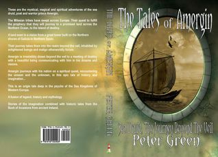 The Tales of Amergin, Sea Druid - The Journey Beyond the Veil by Peter Green (Goodreads Author)