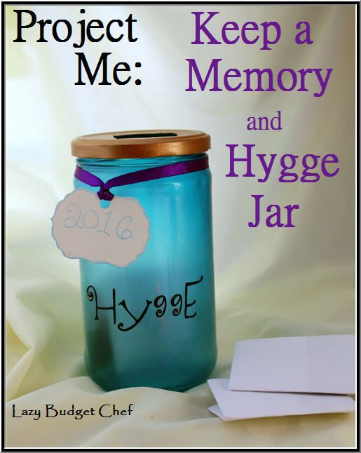 Project Me Keep A Memory And Hygge Jar Memory Jar Graduation Memory Jar Hygge