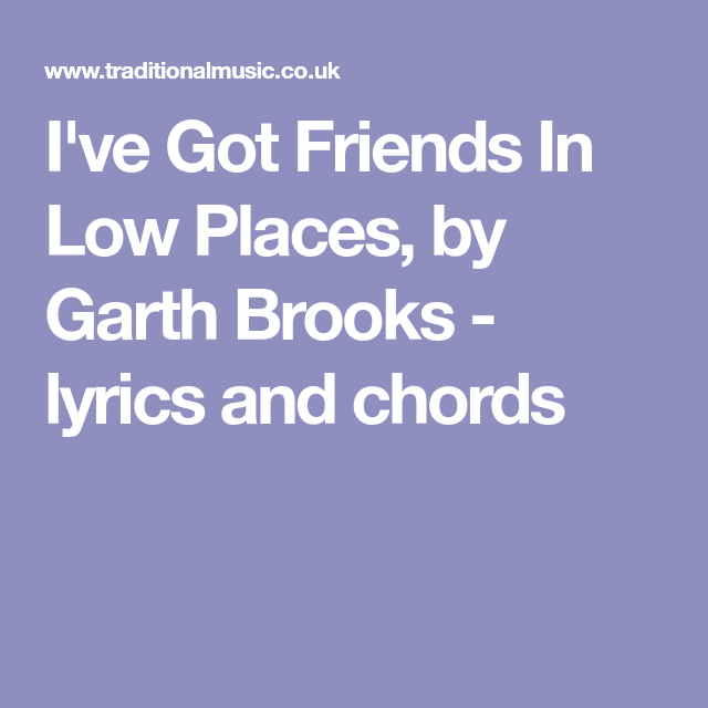 I\'ve Got Friends In Low Places, by Garth Brooks - lyrics and chords ...