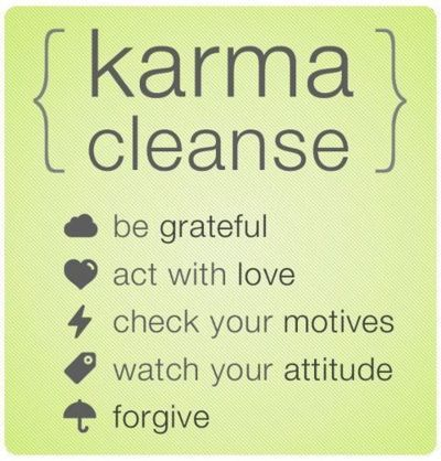 Karma cleanse...so on point