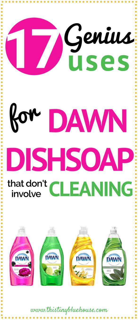 17 genius non cleaning Dawn dish soap hacks