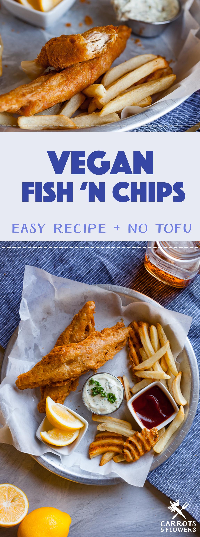 Vegan Fish Chips Carrots Flowers Recipe Vegan Fish Vegan Fish And Chips Vegan Junk Food