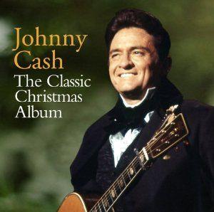 Amazon Com The Classic Christmas Album Johnny Cash Christmas Albums Classic Christmas Johnny Cash