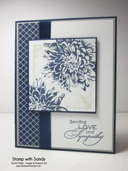 More details: http://www.stampwithsandy.com/2015/02/love-and-sympathy-cmcc57.html Stamp Sets: Love and Sympathy, Blooming with Kindness Card Stock: Whisper White, Sahara Sand, Night of Navy Designer Series Paper: Regals Stack Ink Pads: Sahara Sand, Night of Navy Accessories: Night of Navy Seam Binding