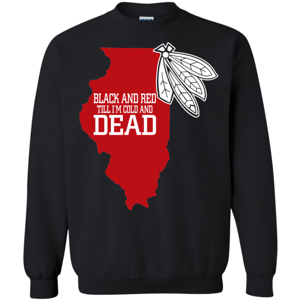 pretty nice b1f3c e16df Chicago Blackhawks Shirts Black and Red Till Im Cold And ...