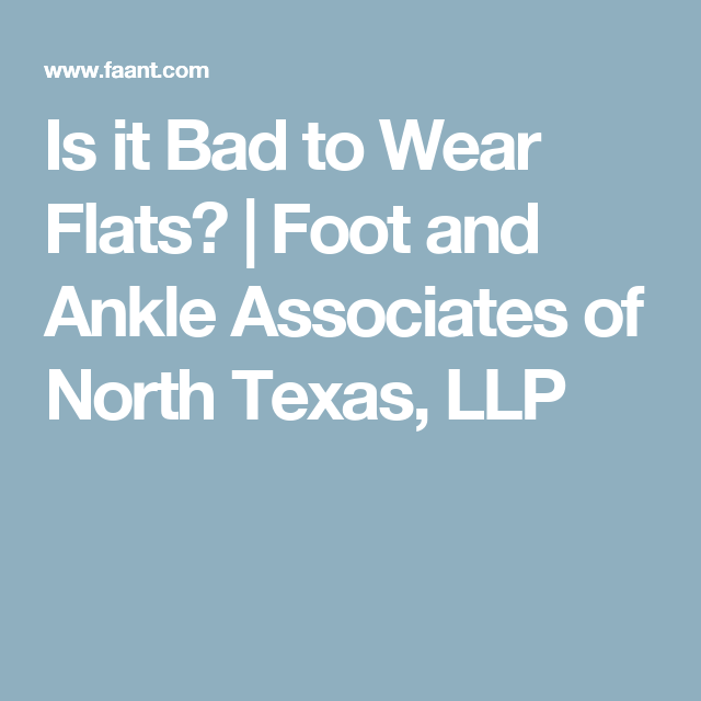 Is it Bad to Wear Flats? | Foot and Ankle Associates of North Texas, LLP