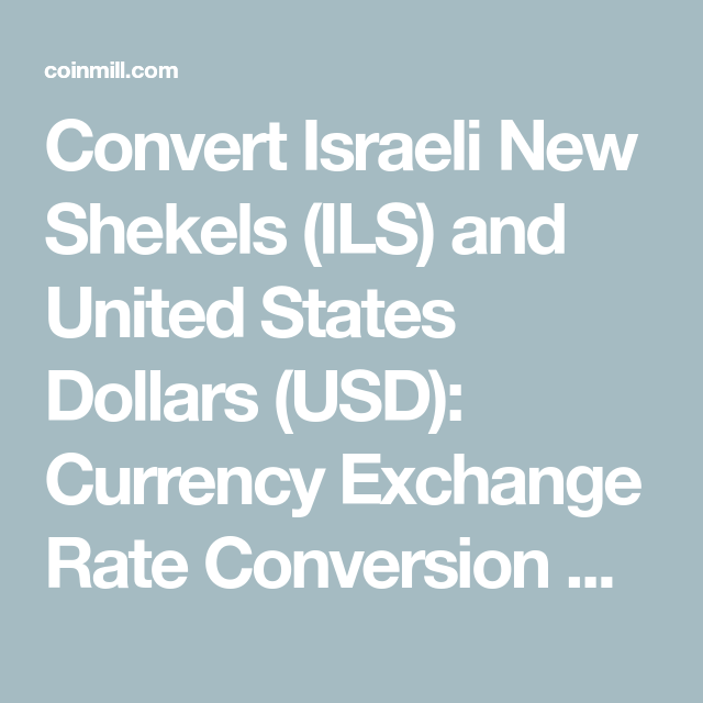 Convert Israeli New Shekels Ils And United States Dollars Usd Currency