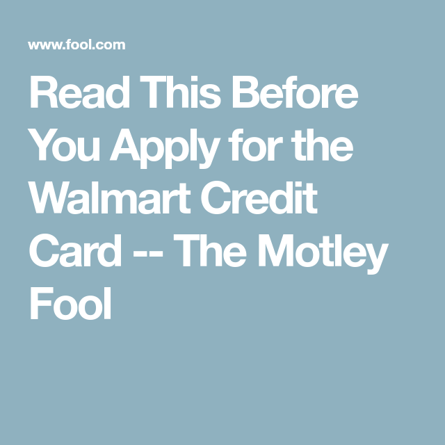 Read This Before You Apply for the Walmart Credit Card