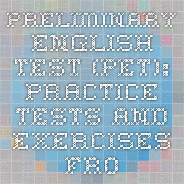 Preliminary English Test (PET): Practice Tests and Exercises