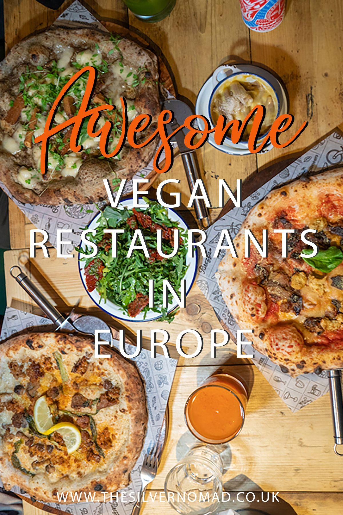 Amazing Vegan Restaurants In Europe The Silver Nomad In 2020 Vegan Restaurants Vegan Junk Food Foodie