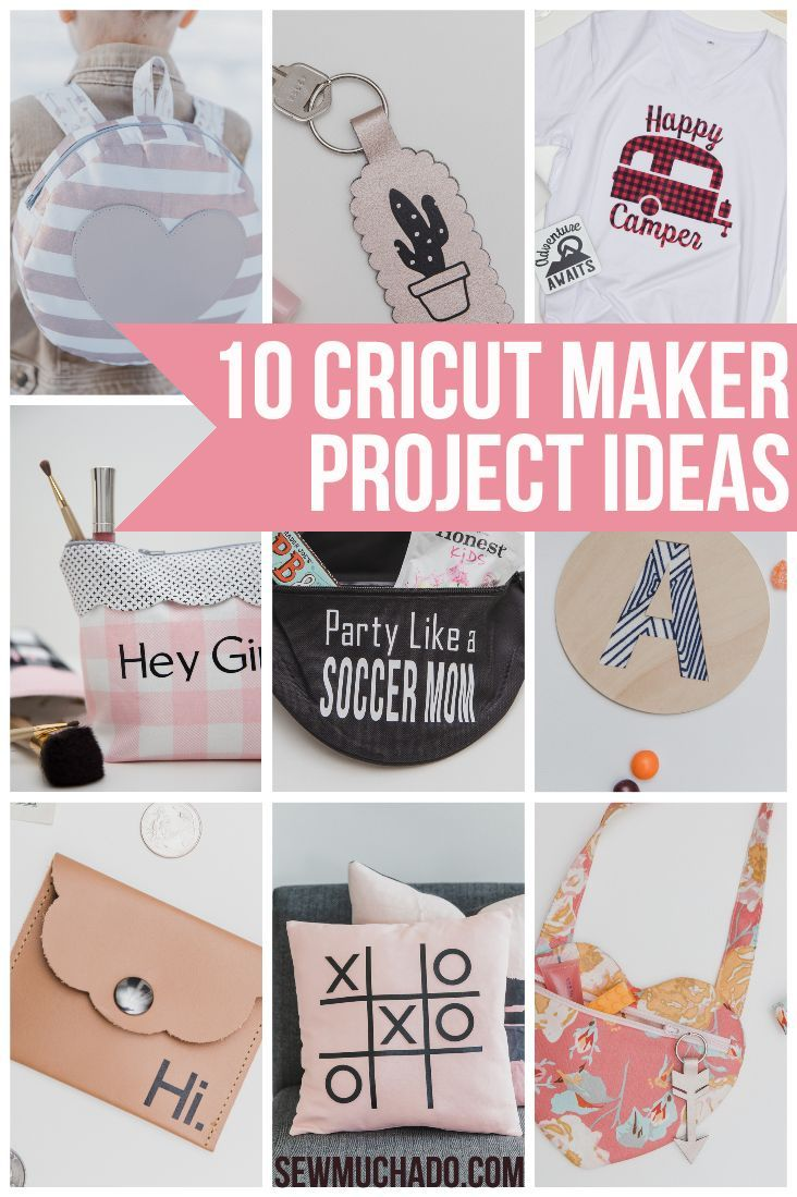 10 Cricut Maker Project Ideas  Sew Much Ado 10 Cricut Maker Project Ideas  See how versatile the Cricut Maker is and get inspired with these projects using fabric leather...