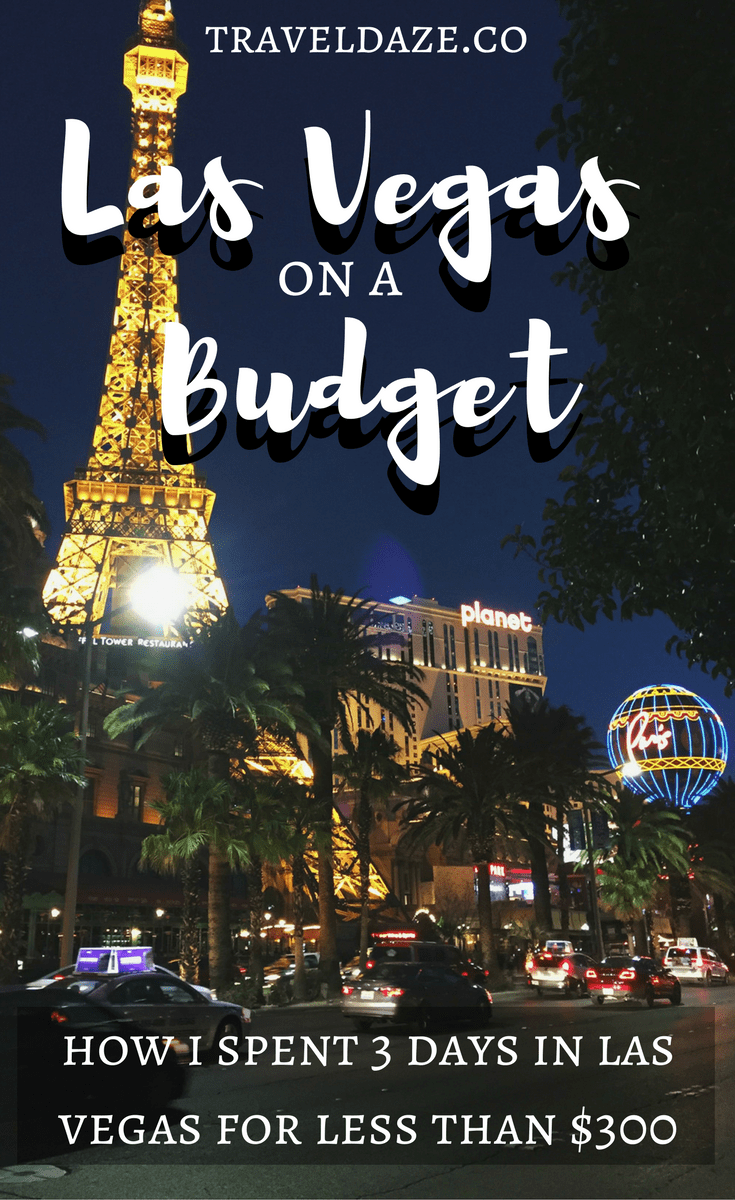 Vegas On A Budget How I Spent 3 Days In Vegas For Less Than 300