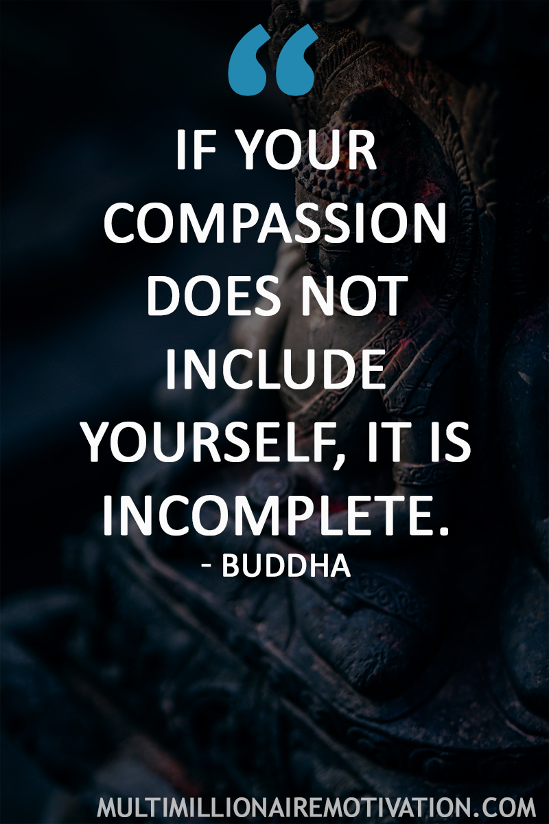42 Self Love Quotes That Are A Must Read Life Quotes Buddha Quotes Love Positive Quotes