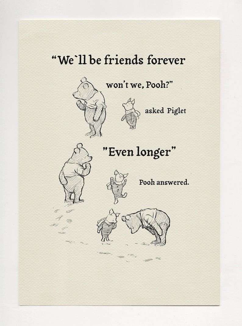 We'll be friends forever, won't we Pooh?  - Winnie the Pooh Quotes - classic vintage style poster print  #40