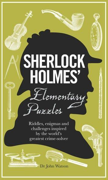 Sherlock Holmes Elementary Puzzles ebook by Dedopulos