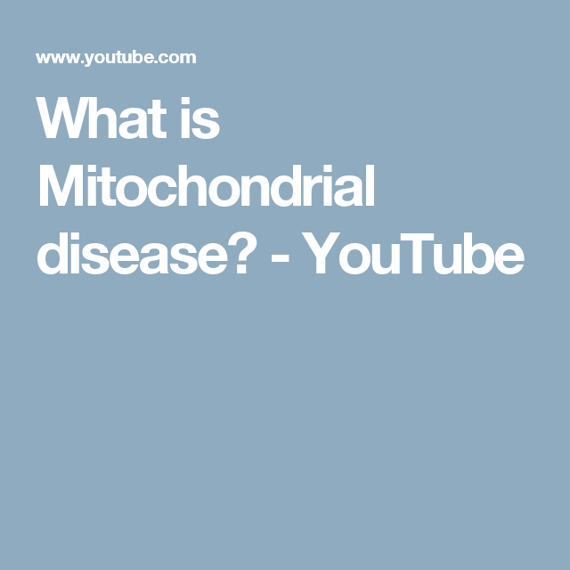 What is Mitochondrial disease? - YouTube | Myopathies/ Mitochondria ...